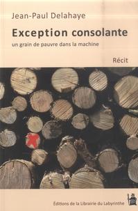 Jean-Paul Delahaye - Exception consolante - Un grain de pauvre dans la machine.