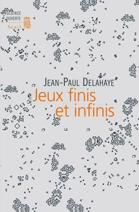Jean-Paul Delahaye - Jeux finis et infinis.