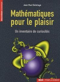Jean-Paul Delahaye - Mathématique pour le plaisir: Un inventaire de curiosités.