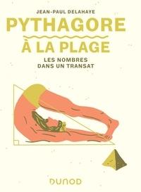 Jean-Paul Delahaye - Pythagore à la plage - Les nombres dans un transat.