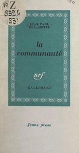 Jean-Paul Delamotte - La communauté.