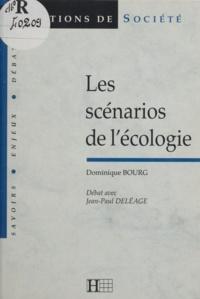 Jean-Paul Deléage et Dominique Bourg - Les scénarios de l'écologie. débat avec Jean-Paul Deléag.