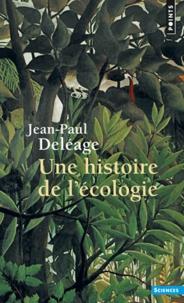 Jean-Paul Deléage - Une histoire de l'écologie.