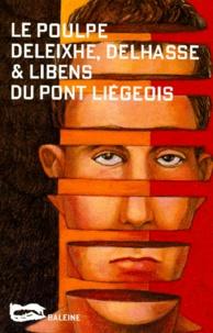 Jean-Paul Deleixhe et Christian Libens - Du pont liégeois.