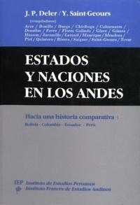 Jean-Paul Deler et Yves Saint-Geours - Estados y naciones en los Andes - Hacia una historia comparativa: Bolivia- Colombia- Ecuador- Perú.