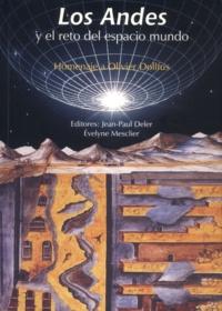 Jean-Paul Deler et Evelyne Mesclier - Los Andes y el reto del espacio mundo - Homenaje a Olivier Dollfus.