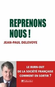 Jean-Paul Delevoye - Reprenons-nous !.