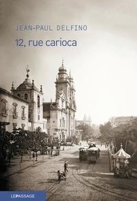 Jean-Paul Delfino - 12, rue Carioca.
