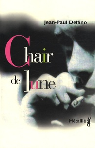 Jean-Paul Delfino - Chair de lune.