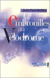 Jean-Paul Delfino - Embrouilles au Vélodrome.