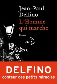 Jean-Paul Delfino - L'homme qui marche.