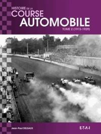 Jean-Paul Delsaux - Histoire mondiale de la course automobile - Tome 2, 1915-1929.