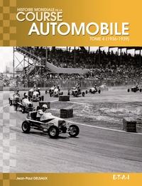 Jean-Paul Delsaux - Histoire mondiale de la course automobile - Tome 4, 1936-1939.