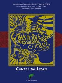 Jean-Paul Demangel et Véronique Lagny-Delatour - Histoires de Goules - Contes du Liban.