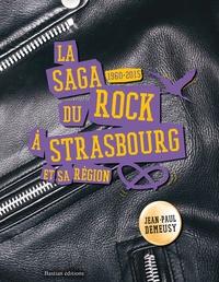 Jean-Paul Demeusy - La saga du rock à Strasbourg et sa région - 1960-2015.