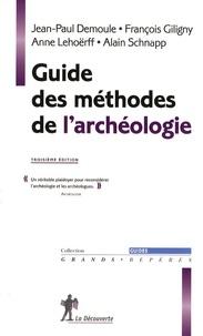 Jean-Paul Demoule et François Giligny - Guide des méthodes de l'archéologie.