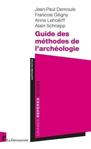 Guide des méthodes de l'archéologie 4e édition