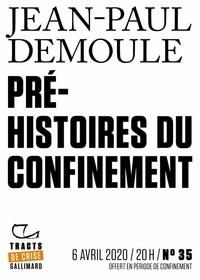 Jean-Paul Demoule - Tracts de Crise (N°35) - Pré-histoires du confinement.