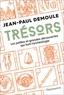 Jean-Paul Demoule - Trésors - Les petites et grandes découvertes qui font l'archéologie.