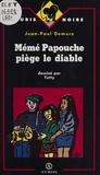 Jean-Paul Demure - Mémé Papouche piège le diable.