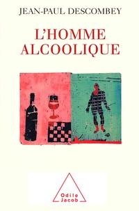 Jean-Paul Descombey - L'homme alcoolique.