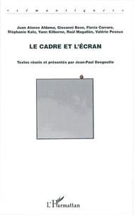 Jean-Paul Desgoutte - Le cadre et l'écran.