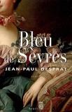 Jean-Paul Desprat - Bleu de Sèvres - (1759-1769).
