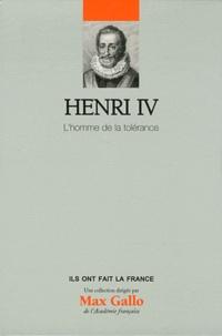 Jean-Paul Desprat - Henri IV - L'homme de la tolérance.