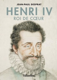 Jean-Paul Desprat - Henri IV.