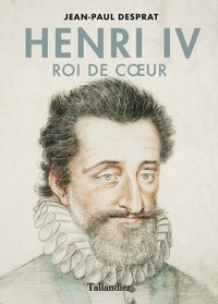 Jean-Paul Desprat - Henri IV.