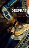 Jean-Paul Desprat - Le Marquis des Eperviers - Une aventure de Victor de Gironde.