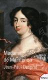 Jean-Paul Desprat - Madame de Maintenon (1635-1719) ou le prix de la réputation.