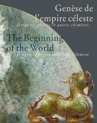 Jean-Paul Desroches - Genèse de l'empire céleste - Dragons, phénix et autres chimères.