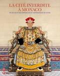 Jean-Paul Desroches - La Cité interdite à Monaco - Vie de cour des empereurs et impératrices de Chine.