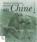 Jean-Paul Desroches et Jérôme Ghesquière - Missions archéologiques françaises en Chine - Photographies et itinéraires 1907-1923. 1 Cédérom