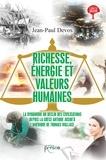 Jean-Paul Devos - Richesse, énergie et valeurs humaines - La dynamique du déclin des civilisations depuis la Grèce antique jusqu'à l'Amérique de Thomas Wallace.