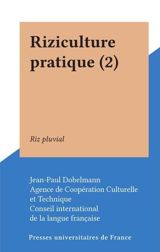 Riziculture pratique (2). Riz pluvial
