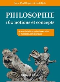 Jean-Paul Doguet et Hadi Rizk - Philosophie - 160 notions et concepts.