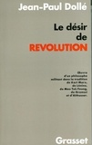 Jean-Paul Dolle - Le désir de révolution.
