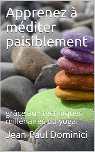 Jean-Paul Dominici - Apprenez à méditer paisiblement.