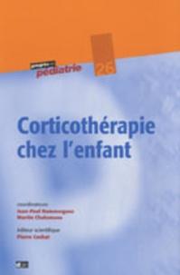 Jean-Paul Dommergues et Martin Chalumeau - Corticothérapie chez l'enfant.