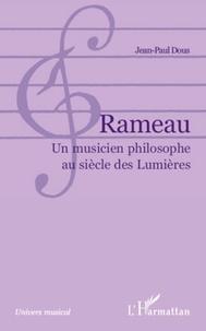 Jean-Paul Dous - Rameau - Un musicien philosophe au siècle des Lumières.
