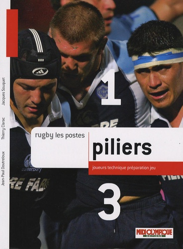 Jean-Paul Doutreloux et Thierry Clarac - Piliers - Joueurs, technique, préparation, jeu.