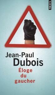 Jean-Paul Dubois - Eloge du gaucher.