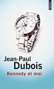 Jean-Paul Dubois - Kennedy et moi.