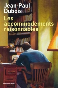 Jean-Paul Dubois - Les accommodements raisonnables.