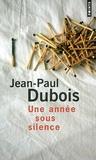 Jean-Paul Dubois - Une année sous silence.