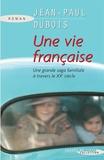 Jean-Paul Dubois - Une vie française.