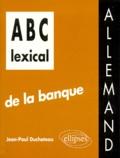 Jean-Paul Duchateau - ABC lexical de la banque - Allemand.