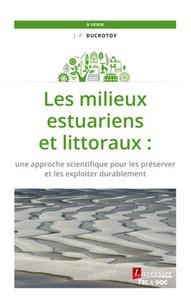 Les milieux estuairiens et littoraux - Une approche scientifique pour les préserver et les exploiter.pdf